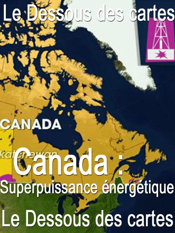Le Dessous des cartes - Canada : Superpuissance énergétique | Victor, Jean-Christophe (Réalisateur)