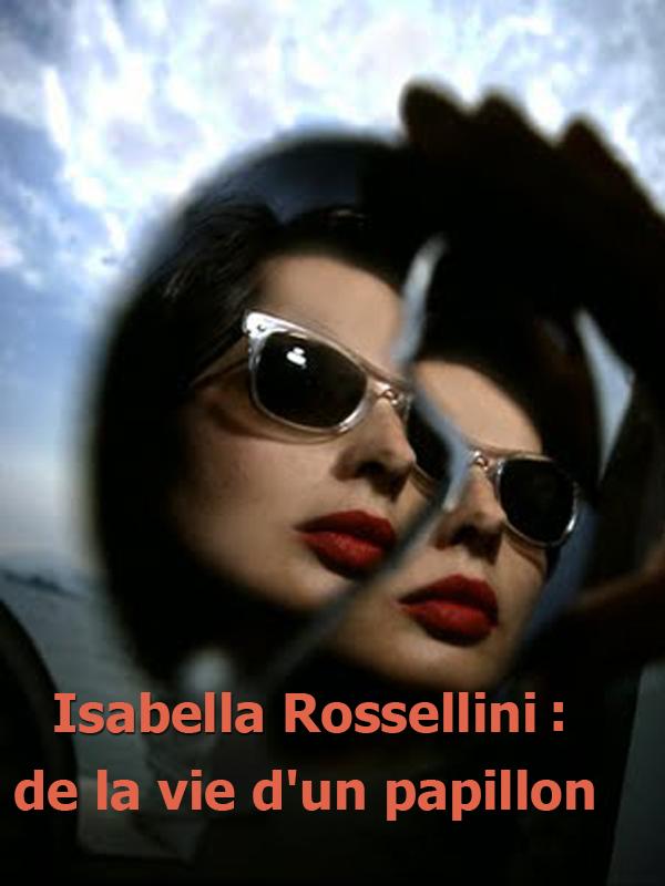 Isabella Rossellini : de la vie d'un papillon