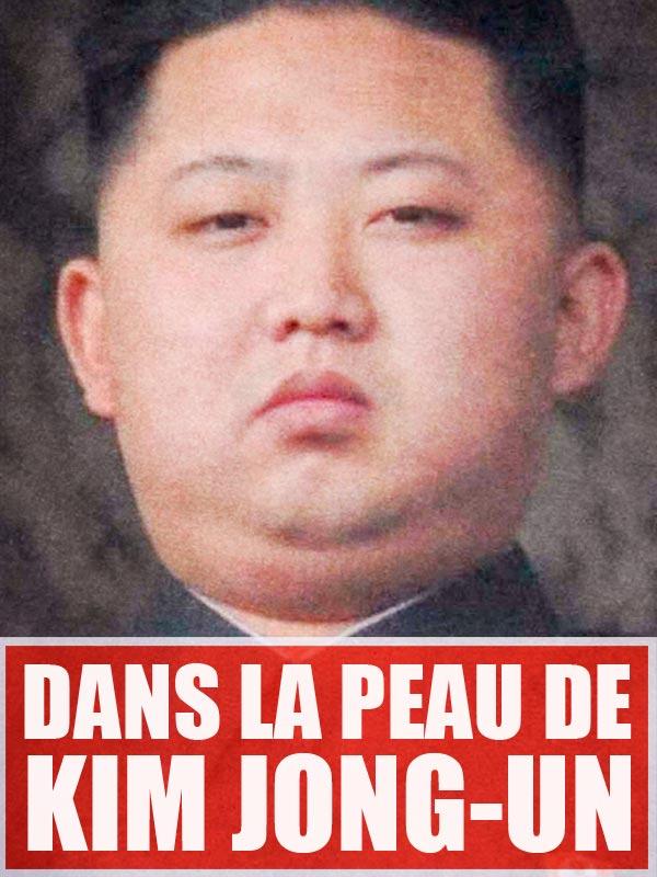 Dans la peau de Kim Jong-Un |
