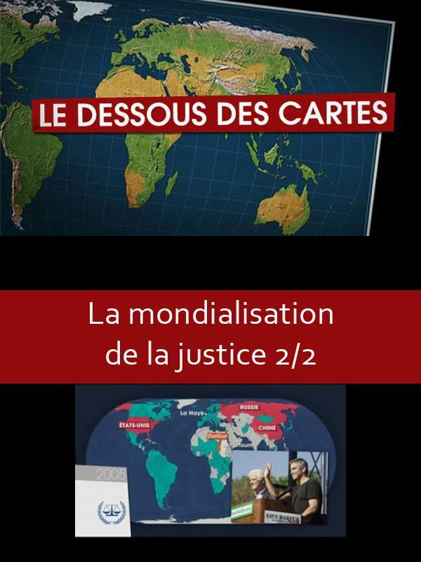 Le dessous des cartes - La mondialisation de la justice 2/2 |