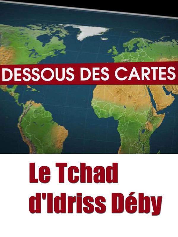 Dessous des cartes - Le Tchad d'Idriss Déby | Victor, Jean-Christophe (Réalisateur)