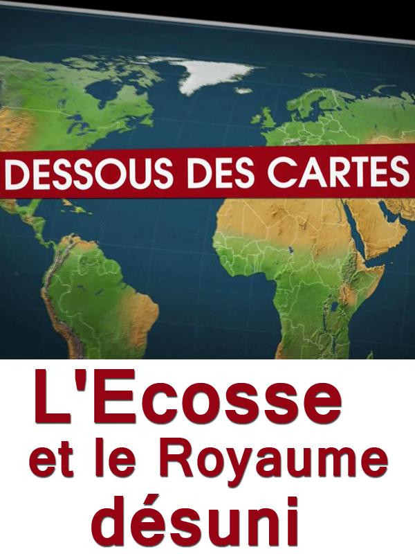 Dessous des Cartes - L'Ecosse et le Royaume désuni | Lernoud, Frédéric (Réalisateur)