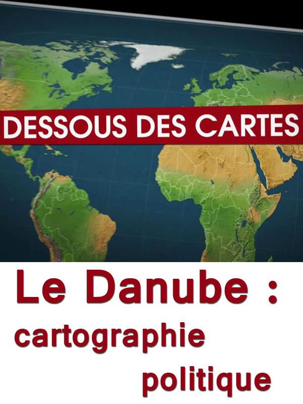 Dessous des cartes - Le Danube : cartographie politique | Nisic, Natacha (Réalisateur)