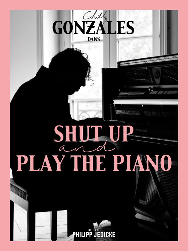 Shut up and Play the Piano | Jedicke, Philipp (Réalisateur)