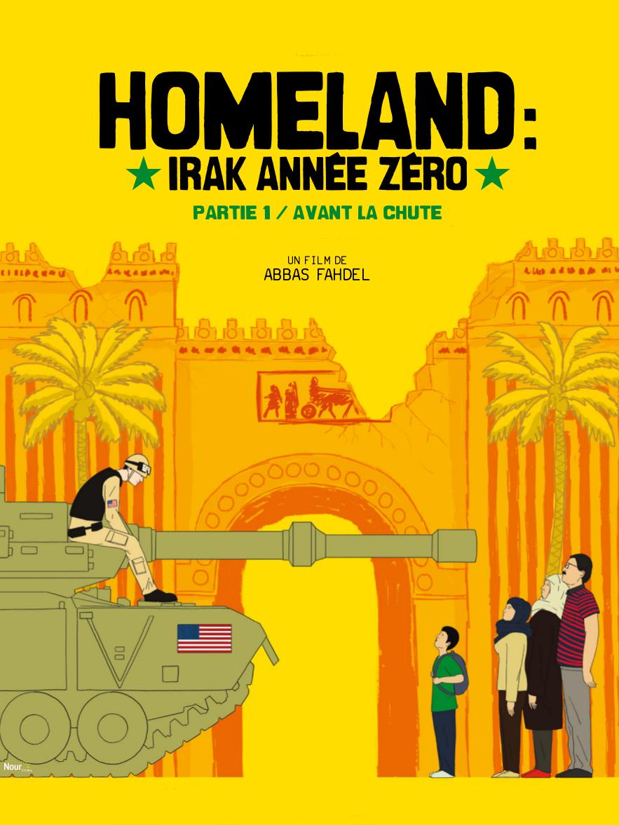 Homeland : Irak année zéro - Partie 1 : Avant la chute | Fahdel, Abbas (Réalisateur)
