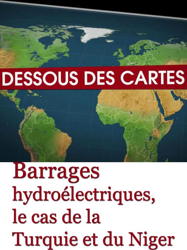 Dessous des cartes - Barrages hydroélectriques, le cas de la Turquie et du Niger | Victor, Jean-Christophe (Réalisateur)