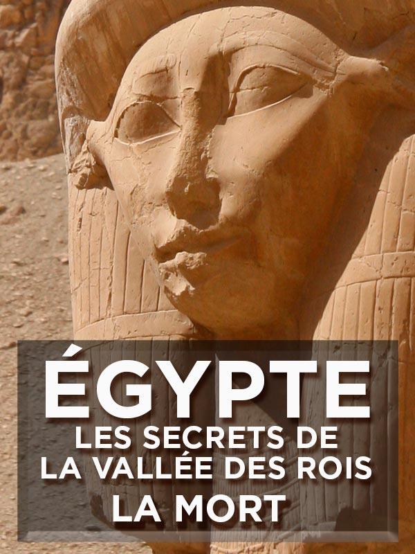 Égypte - Les secrets de la Vallée des Rois - La mort | A. Hunt, Ian (Réalisateur)