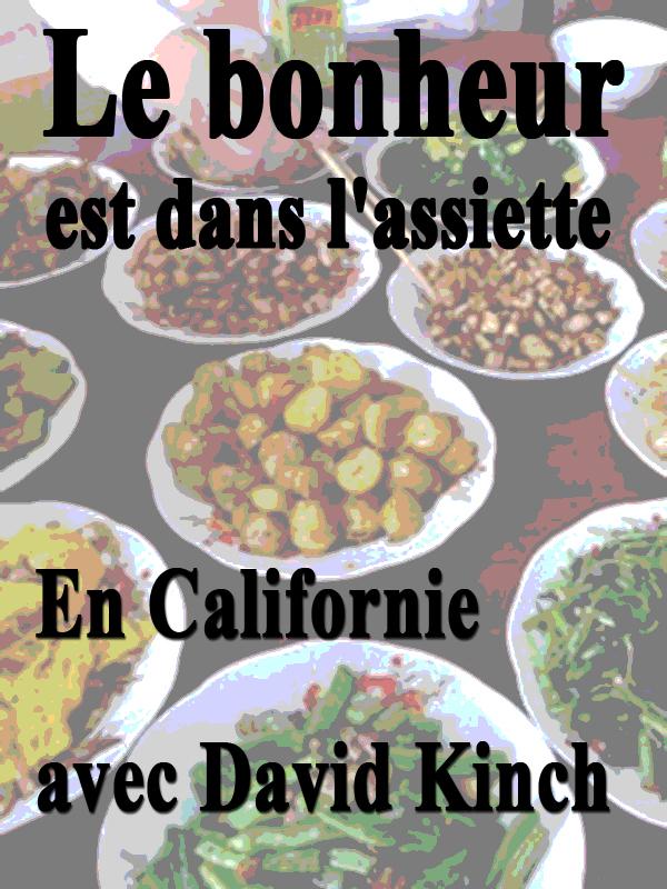 Le bonheur est dans l'assiette - En Californie avec David Kinch | Brissaud Et Philippe Allante, Sophie (Réalisateur)