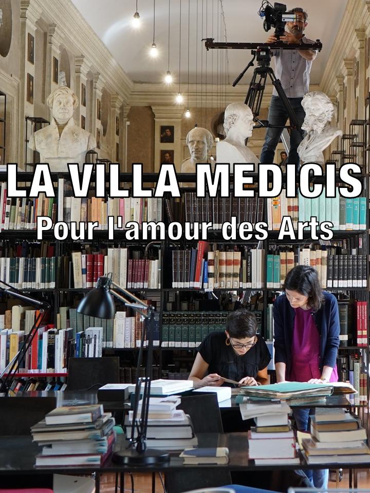 La villa Médicis, pour l'amour des arts | Thiriat, Laurence (Réalisateur)