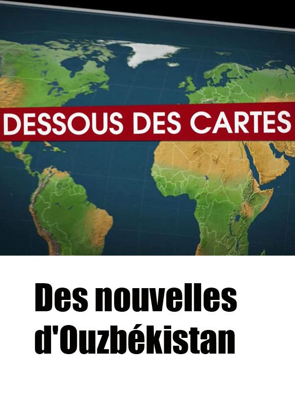 Dessous des cartes - Des nouvelles d'Ouzbékistan | Victor, Jean-Christophe (Réalisateur)