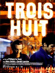 Trois huit | Le Guay, Philippe (Réalisateur)