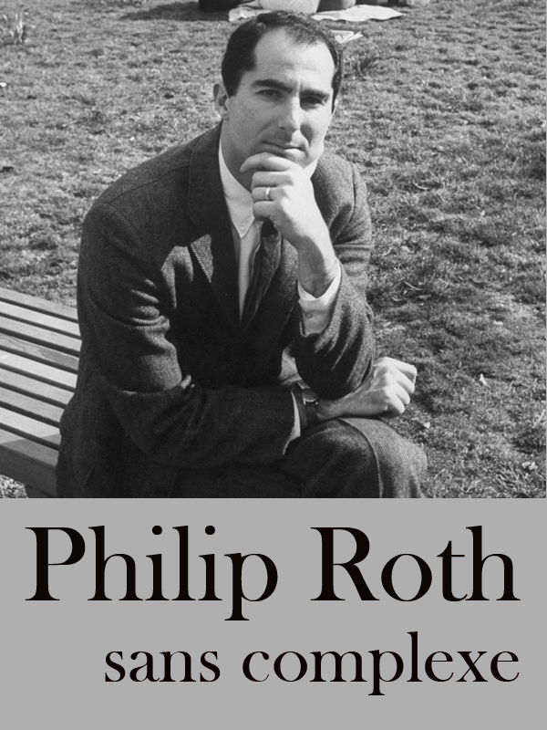 Philip Roth, sans complexe | Karel, William (Réalisateur)