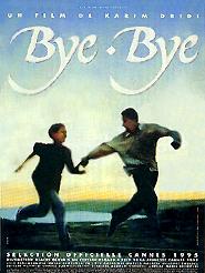 Bye-bye | Dridi, Karim (Réalisateur)