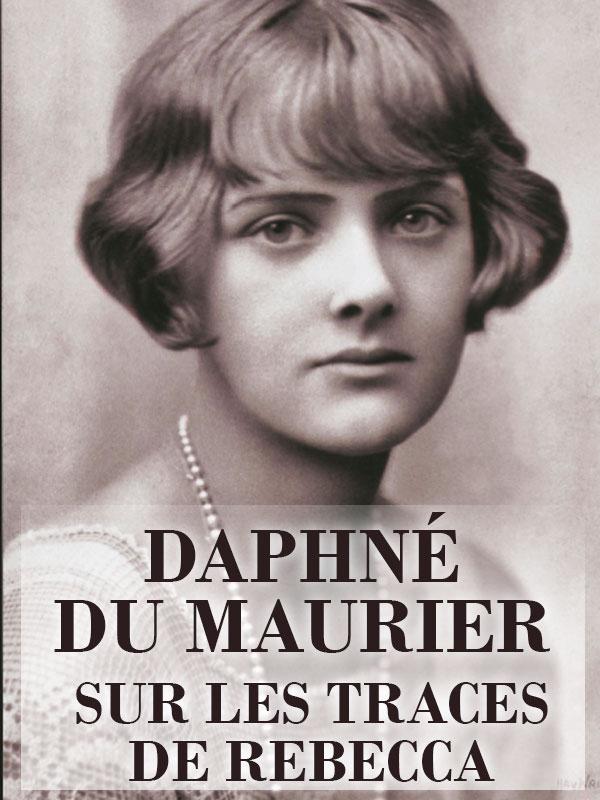 Daphné du Maurier | Aubert Schlumberger, Élisabeth (Réalisateur)