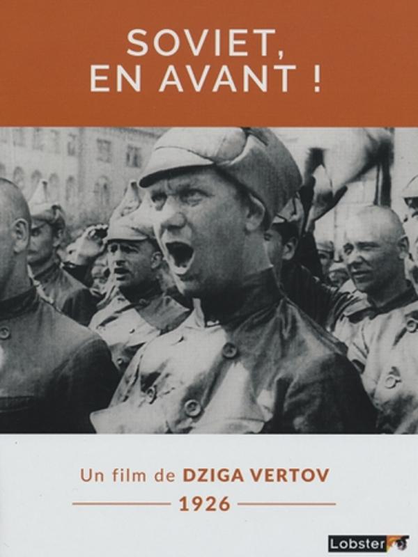Soviet, en avant ! | Vertov, Dziga (Réalisateur)