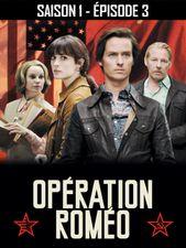Opération Roméo - Saison 1 - Épisode 3