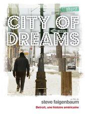 City of Dreams : Détroit, une histoire américaine