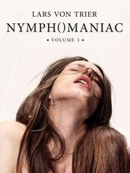 Nymphomaniac : Volume I