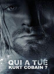 Qui a tué Kurt Cobain ?