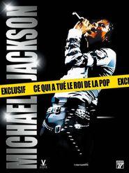Michael Jackson : Ce qui a tué le Roi de la Pop