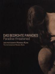 Das bedrohte Paradies - Der Photograph Heinrich Kühn