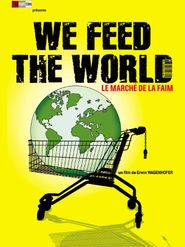 We Feed the World (Le Marché de la faim)