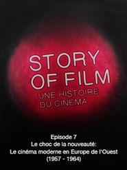 Story of Film - 07 - Le choc de la nouveauté: Le cinéma moderne en Europe de l'Ouest (1957 - 1964)