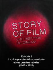Story of Film - 02 - Le triomphe du cinéma américain et ses premiers rebelles (1918 - 1928)