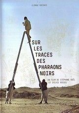 Sur les traces des pharaons noirs (In the Land of the Black Pharaohs)