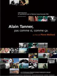 Alain Tanner, pas comme si, pas comme çà