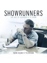 Showrunners : The Art of Running a TV Show
