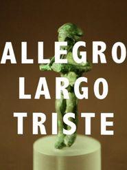 Allegro Largo Triste