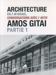 Architecture en Israël - Conversations avec Amos Gitai - Partie 1