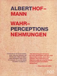 Albert Hofmann – Perception (Albert Hofmann –Nehmungen)