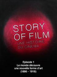 Story of Film - 01 - Le monde découvre une nouvelle forme d'art (1895 - 1918)