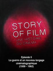 Story of Film - 05 - La guerre est un nouveau langage cinématographique (1939 - 1952)