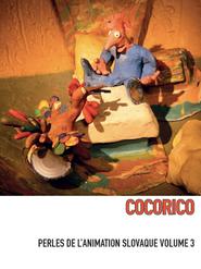 Cocorico - Perles de l'animation slovaque Volume 3