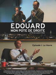 Édouard, mon pote de droite, épisode 1 : Le Havre