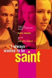 J'ai toujours voulu être une sainte