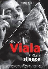Michel Viala, le bruit de mon silence
