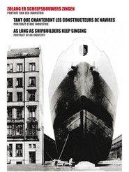 Zolang er scheepsbouwers zingen (roes : 1969-1986)
