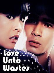 Love Unto Wastes