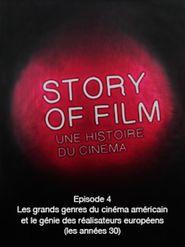Story of Film - 04 - Les grands genres du cinéma américain et le génie des réalisateurs européens (les années 30)