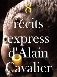 8 récits express d'Alain Cavalier