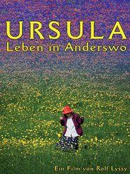 Ursula, Leben in anderswo