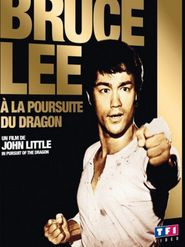 Bruce Lee - A la poursuite du dragon
