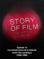 Story of Film - 13 - Les derniers jours de la pellicule avant l'ère numérique (1990-1998)