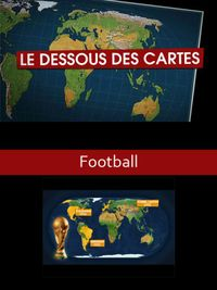 Movie poster of Le Dessous des cartes - Football