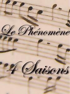 """Le Phénomène """"Quatre saisons"""""""