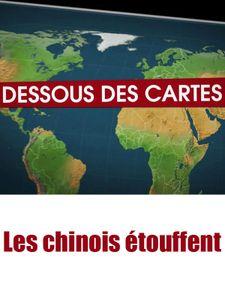 Dessous des cartes - Les chinois étouffent